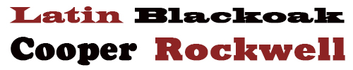 Blackoak, Cooper Black, Rockwell Extra Bold, Wide Latin
